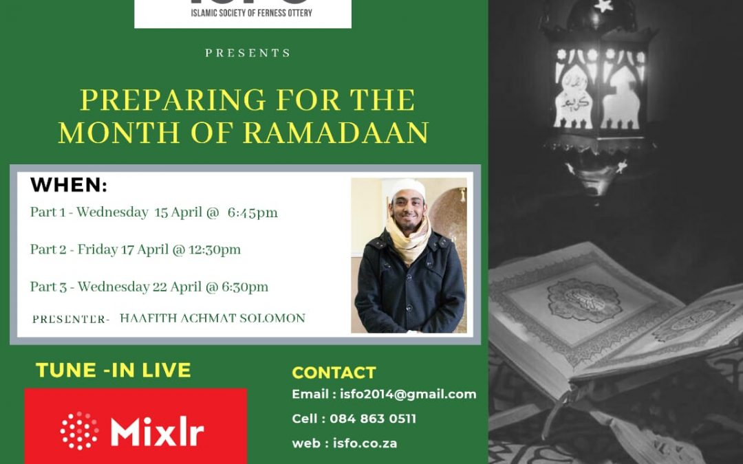 Preparing for the Month of Ramadaan 3 Part Series – By Imam Achmat Solomon